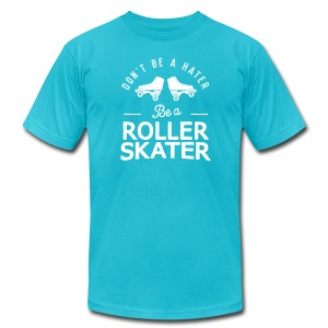 Don't Hate, Roller Skate - Men's T-Shirt by American Apparel