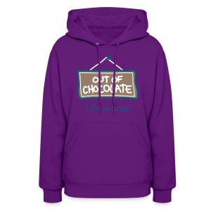 Out of Chocolate - Women's Hooded Sweatshirt  - Women's Hoodie