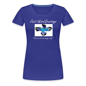Just 1 Word Tee-Shirt - Women's Premium T-Shirt