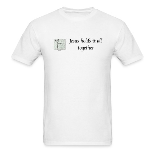 Jesus holds it all together - Men's T-Shirt