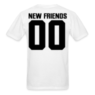 T-Shirts ~ Men's T-Shirt ~ No New Friends