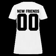 Women's T-Shirts ~ Women's T-Shirt ~ No New Friends
