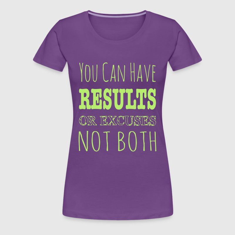 Results or excuses not both workout inspiration t shirt for Design your own workout shirt