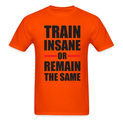 Train insane shirt - Men's T-Shirt
