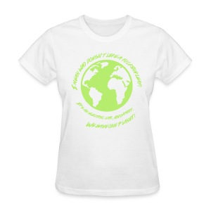 We Have One Planet - Women's T-Shirt