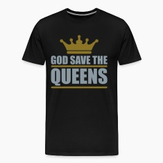 God save the Queens (2 colors) T-Shirts
