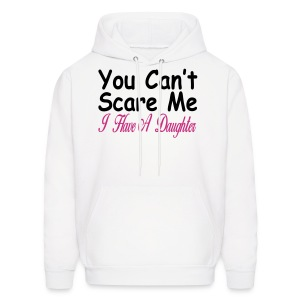 You can't scare me I have daughters Hoodies - Men's Hoodie