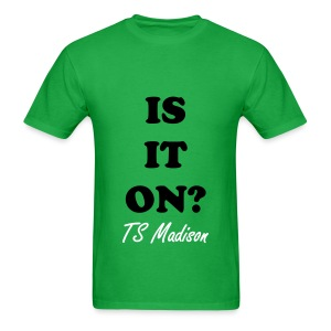 IS IT ON? - Men's T-Shirt