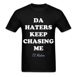 DA HATERS KEEP CHASING ME - Men's T-Shirt