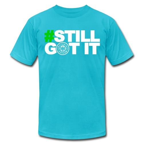 Still Got IT - Men's Fine Jersey T-Shirt