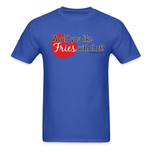 Fries With That - Black Text - Men's T-Shirt
