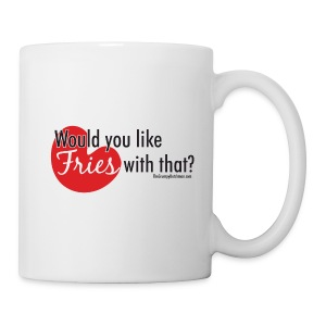 Fries With That - Black Text - Coffee/Tea Mug
