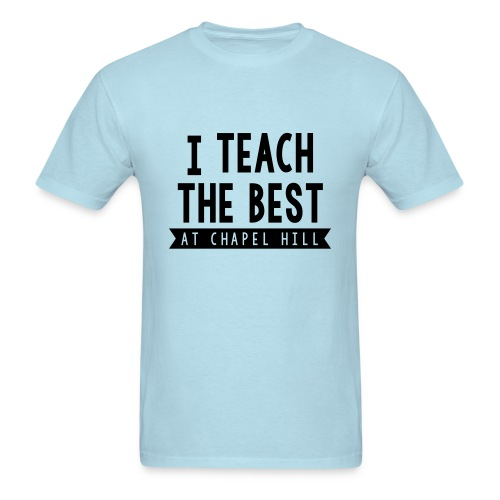 I Teach the Best - Men's T-Shirt