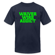 T-Shirts ~ Men's T-Shirt by American Apparel ~ Waiver Wire Addict