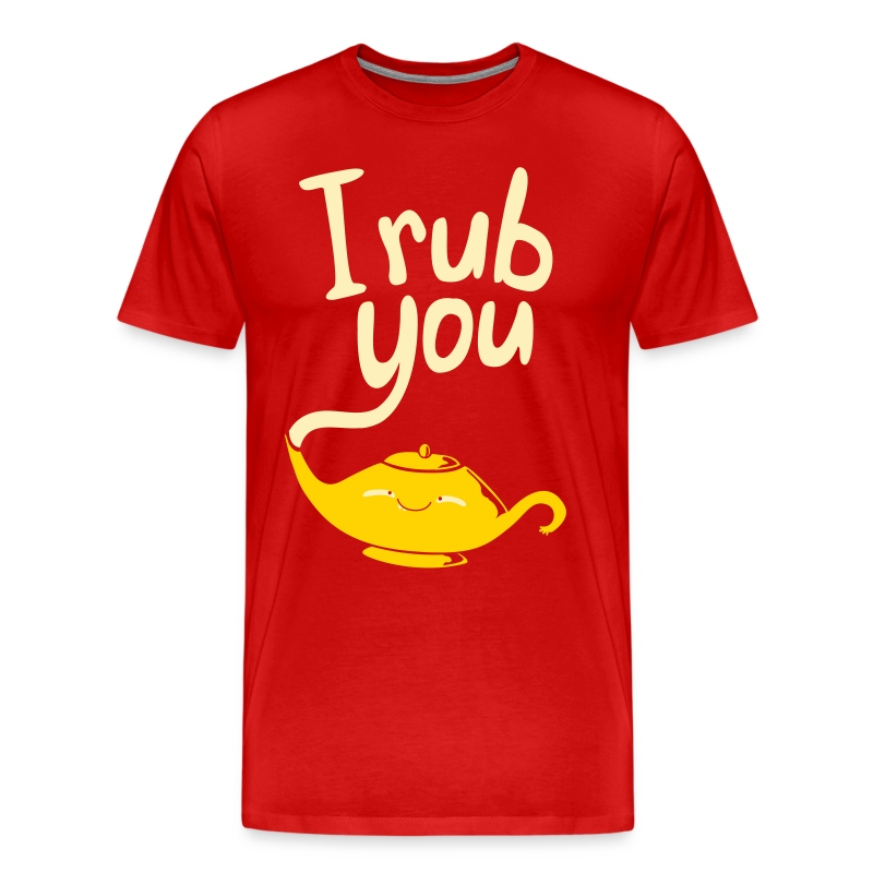 I rub you - Men's Premium T-Shirt