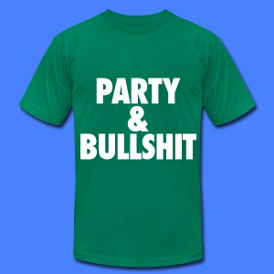Party and Bullshit T-Shirts - Men's T-Shirt by American Apparel