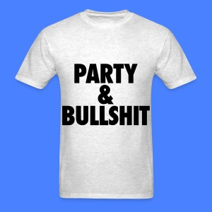 Party and Bullshit T-Shirts - Men's T-Shirt