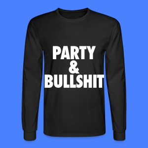 Party and Bullshit Long Sleeve Shirts - Men's Long Sleeve T-Shirt