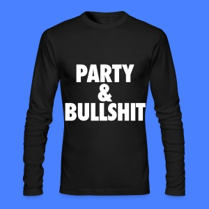 Party and Bullshit Long Sleeve Shirts - Men's Long Sleeve T-Shirt by Next Level