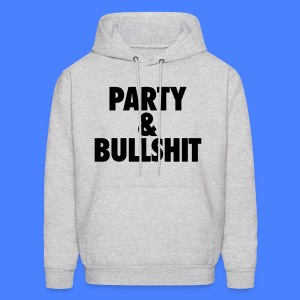 Party and Bullshit Hoodies - Men's Hoodie