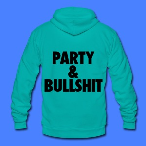Party and Bullshit Zip Hoodies & Jackets - Unisex Fleece Zip Hoodie by American Apparel