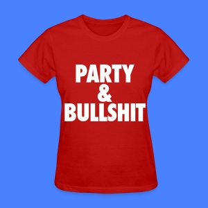 Party and Bullshit Women's T-Shirts - Women's T-Shirt