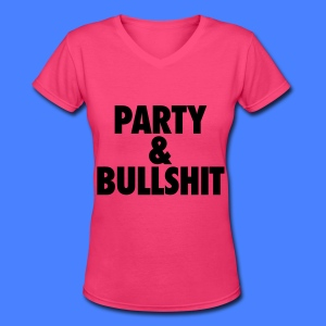 Party and Bullshit Women's T-Shirts - Women's V-Neck T-Shirt