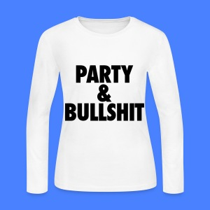 Party and Bullshit Long Sleeve Shirts - Women's Long Sleeve Jersey T-Shirt