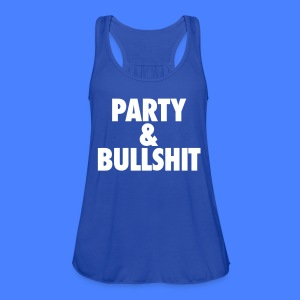 Party and Bullshit Tanks - Women's Flowy Tank Top by Bella