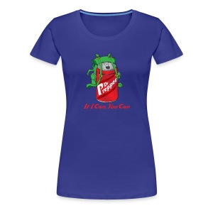 If I Can You Can - Women's Premium T-Shirt