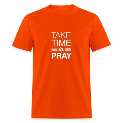 Take Time to Pray - Men's T-Shirt
