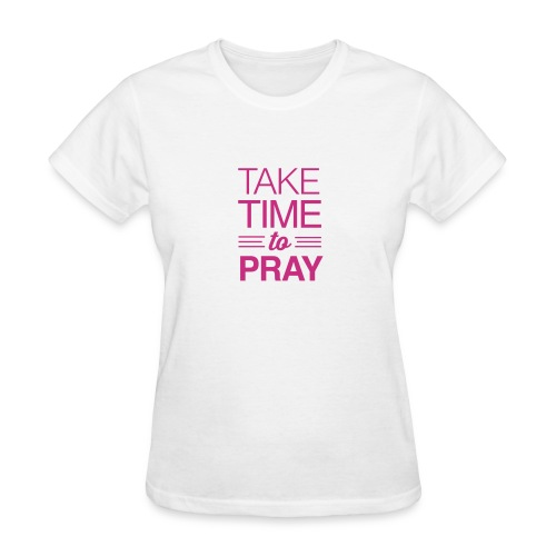 Take Time to Pray - Women's T-Shirt