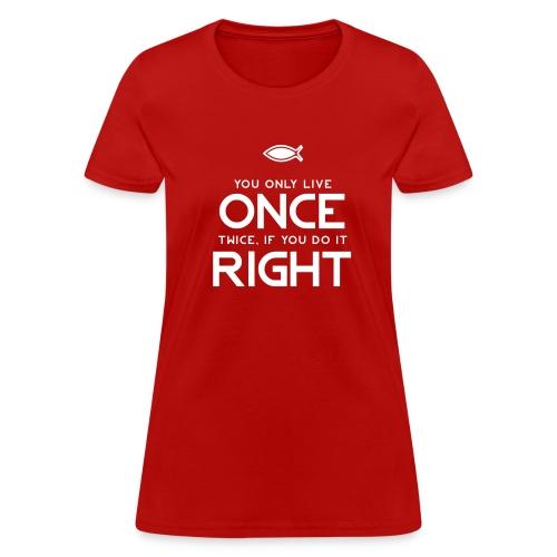 Live Twice With Jesus - Women's T-Shirt