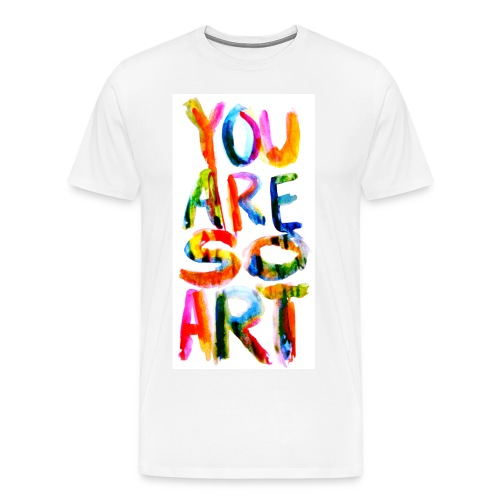 You are So Art - Men's Premium T-Shirt