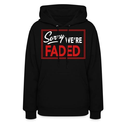 Sorry we're faded hoodie - Women's Hoodie