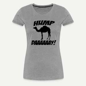 Hump Day - Women's Premium T-Shirt