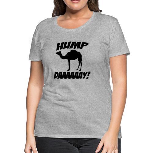 Hump Day - Women's Premium T-Shirt