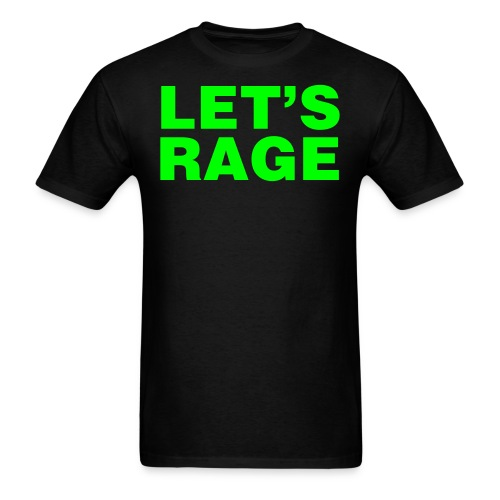 Let's Rage Shirt - Men's T-Shirt