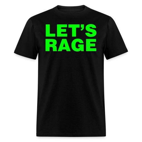 Let's Rage Shirt - Men's T-Shirt