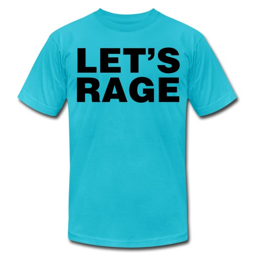 Let's Rage Shirt - Men's  Jersey T-Shirt