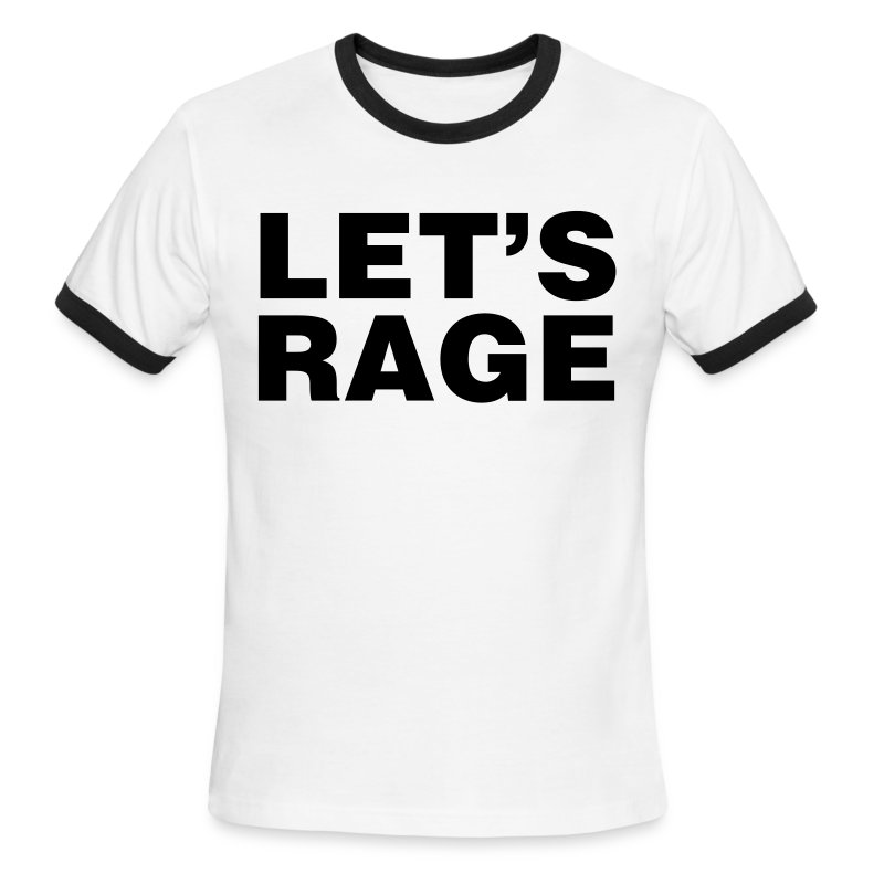 Let's Rage Shirt - Men's Ringer T-Shirt