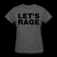 Women's T-Shirts ~ Women's T-Shirt ~ Let's Rage Shirt