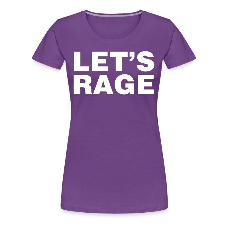 Let's Rage Shirt - Women's Premium T-Shirt