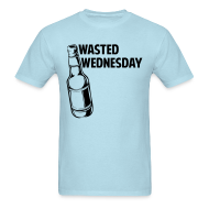 T-Shirts ~ Men's T-Shirt ~ Wasted Wednesday Shirt