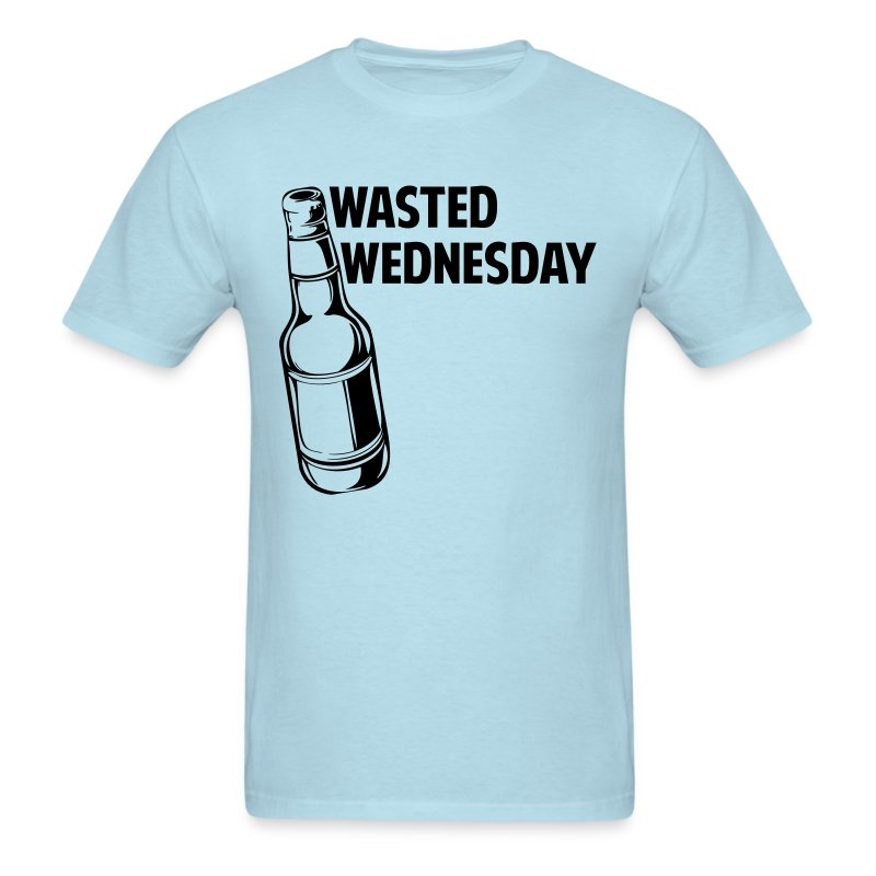 Wasted Wednesday Shirt - Men's T-Shirt