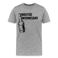 T-Shirts ~ Men's Premium T-Shirt ~ Wasted Wednesday Shirt