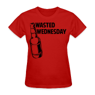 T-Shirts ~ Women's T-Shirt ~ Wasted Wednesday Shirt