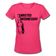 T-Shirts ~ Women's V-Neck T-Shirt ~ Wasted Wednesday Shirt