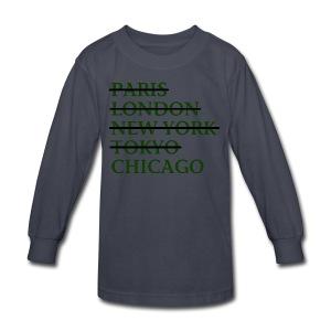 Paris London Nyc Tokyo Chicago - Kids' Long Sleeve T-Shirt