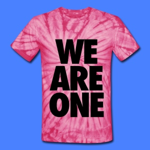 We Are One T-Shirts - Unisex Tie Dye T-Shirt